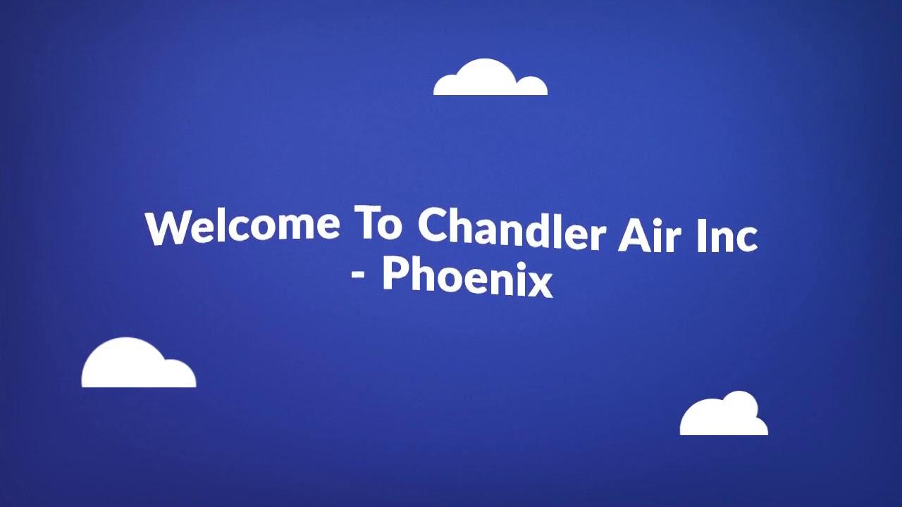 Chandler Air Inc - AC Installation in Phoenix, AZ