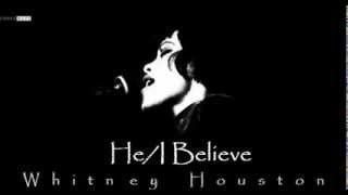 whitney houston he i believe