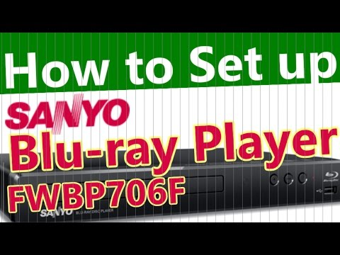 Model: FWBP706F  How to set up Sanyo Bluray Player  New Version!