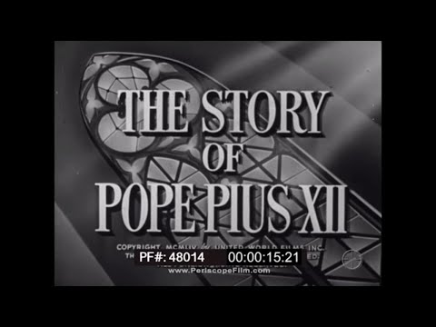 1954 DOCUMENTARY ABOUT POPE PIUS XII    LOURDES FRANCE  VATICAN CITY  48014