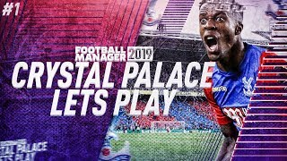 FM19 INTRODUCTION | Football Manager 2019 Let's Play: Crystal Palace #1 (Beta Save)