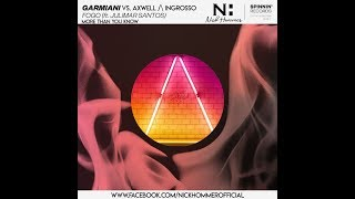 Axwell /\ Ingrosso vs. Garmiani - More Than You Know vs. Fogo (Nick Hommer Mashup)