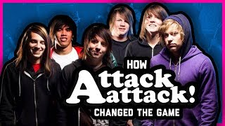 HOW ATTACK ATTACK CHANGED THE GAME