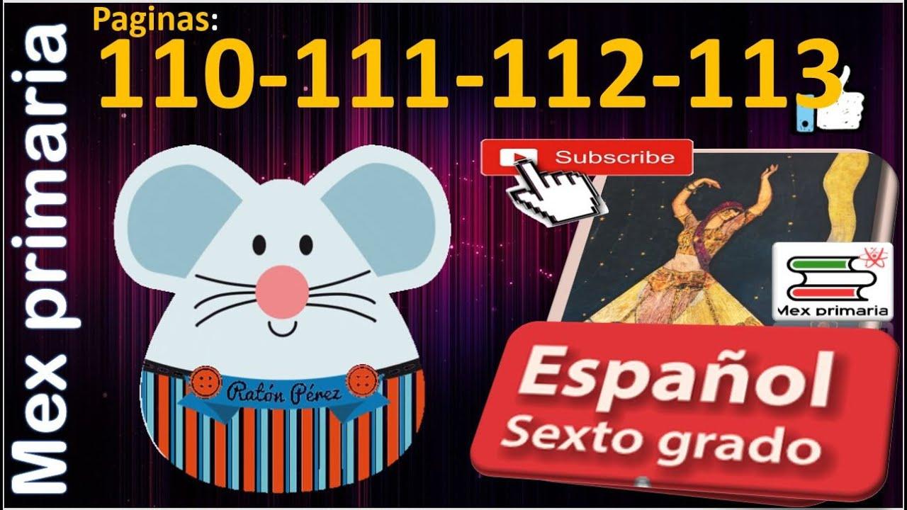 Espanol 6 Espanol Sexto Grado Paginas 110 111 112 113 Espanol 6to Primaria Youtube
