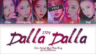ITZY 「DALLA DALLA」 [6 Members ver.] (Color Coded Lyrics Han Rom Eng)