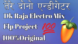 Dk Raja Electro Mix Flp Project Tere Dono Indigetar Flm Flp Project No Voice Tag New Bhojpuri Dj Flp