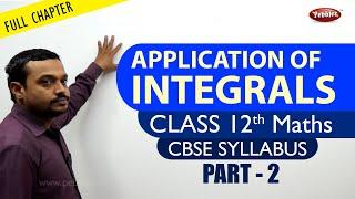 CBSE Class 12th std Maths | Application of Integrals  full chapter part 2