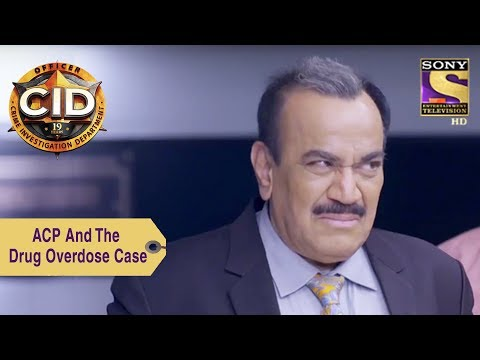 Your Favorite Character | ACP And The Drug Overdose Case  | CID