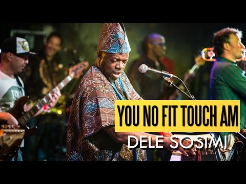 Dele Sosimi - You No Fit Touch Am (Felabration 2016)