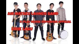 Lyrics Air Mataku Laoneis Band Versi Animasi - X-play Musik Indonesia
