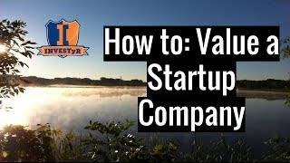 How To: Value a Startup Company