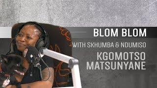 Kgomotso Matsunyane on Blom Blom with Skhumba and Ndumiso