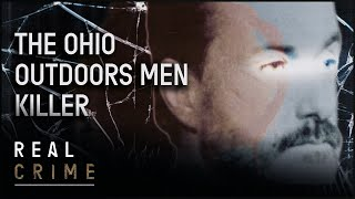 The Ohio Outdoorsmen Killer | the FBI Files S1 EP3 | Real Crime