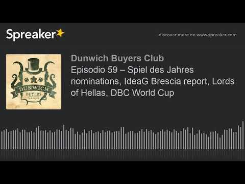 Episodio 59 – Spiel des Jahres nominations, IdeaG Brescia report, Lords of Hellas, DBC World Cup