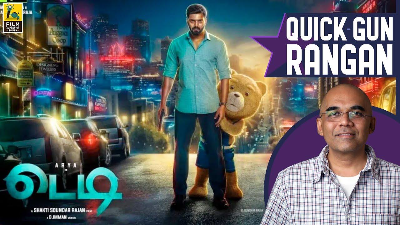 Teddy Tamil Movie Review By Baradwaj Rangan | Quick Gun Rangan | Arya | Sakthi | Sayyeshaa