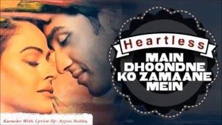 Main Dhoondane Ko,Karaoke With Lyrics,Arijit Singh,Heartless,,