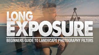 How to Get Started with LONG EXPOSURE Photography