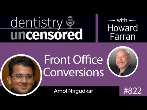 822 Front Office Conversions with Amol Nirgudkar, Founder of Patient Prism : Dentistry Uncensored