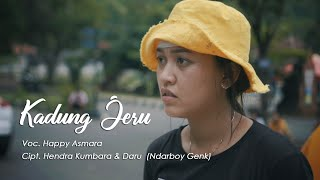 HAPPY ASMARA - KADUNG JERU (Official Music Video)