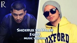 SHOXRUX FT DALER AMETIST ESHIT MUSIC VERSION 2016