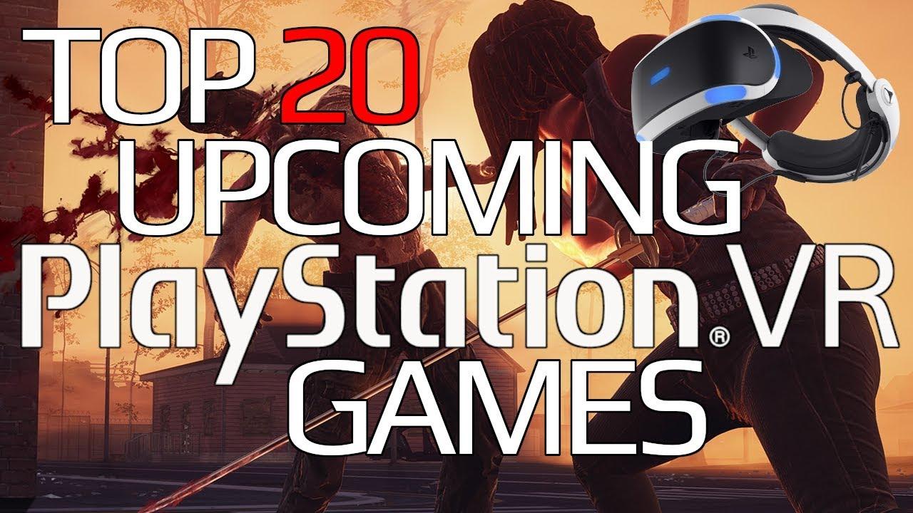 Best Psvr Games 2020.Top 20 Upcoming Psvr Games October 2019 Edition