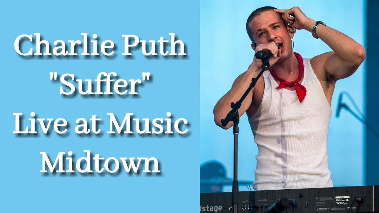 """Download Charlie Puth - """"Suffer"""". Live at Music Midtown."""