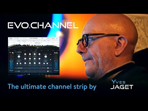 Flux:: Evo Channel by Yves Jaget - The Ultimate Channel Strip Redefined!