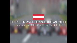 Entretien avec Jean-Louis Moncet après le Grand Prix d'Autriche 2019