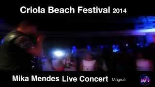 Criola Beach Festival 2014 MIKA MENDES live concert - music MAGICO.mp3