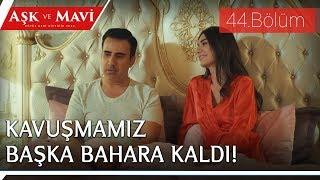 Aşk ve Mavi 44.Bölüm - Ali ve Mavi beraber uyuyamıyorlar