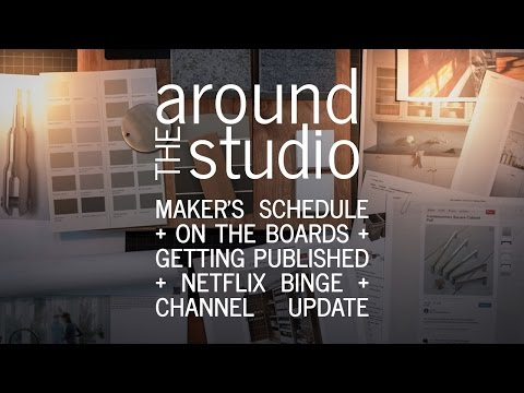 Around The (Architecture) Studio - Maker's Schedule, Design, Getting Published, Netflix, + Updates U
