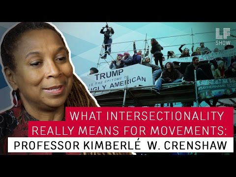 What Intersectionality Really Means for Movements: Prof Kimberlé W. Crenshaw
