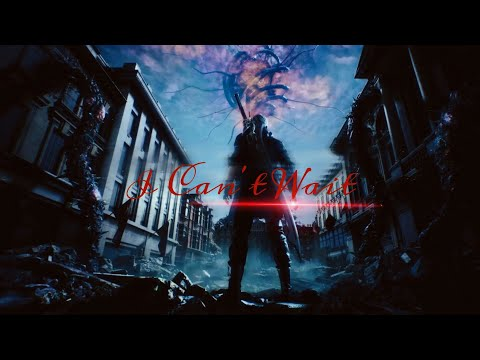 【GMV】Devil May Cry 5 - I Can't Wait | Celldweller |