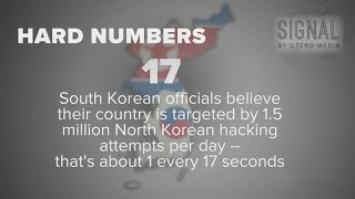 Signal's hard numbers: North Korea's hacking and more