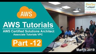 AWS Certified Solutions Architect Associate Tutorials   March 2019   VPC   Part 12