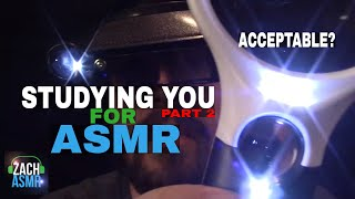 Studying You for ASMR - Part 2