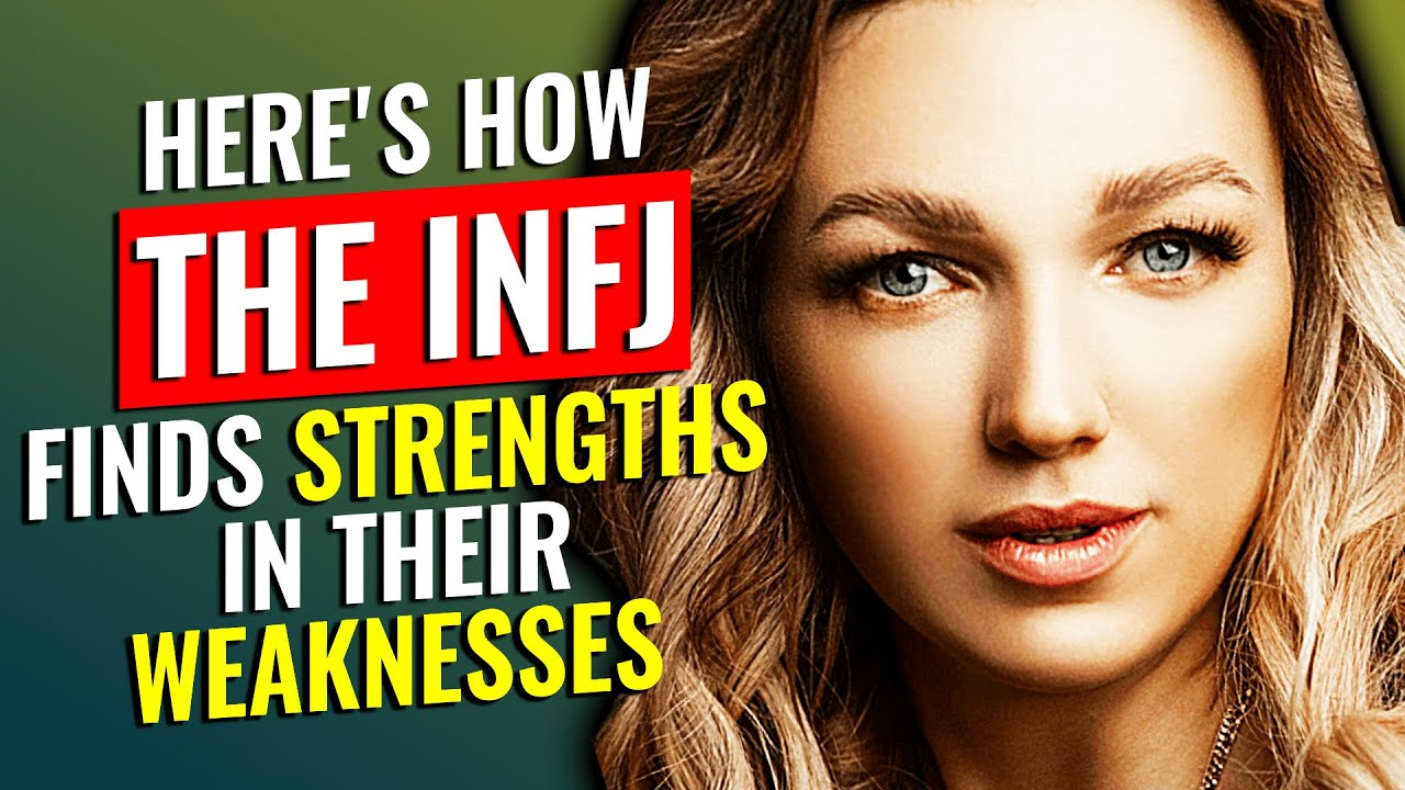 10 Ways The INFJ Finds Strengths In Their Weakness   The Rarest Personality Type
