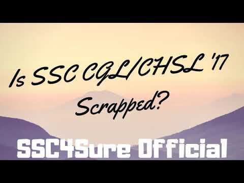 SSC CGL / CHSL 17 is Scrapped? || Supreme Court Hearing Explained || Analysis || SSC || 2017 ||