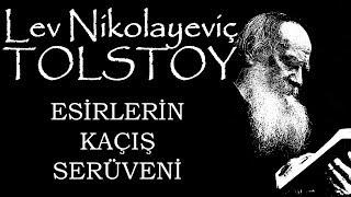 """""""Esirlerin Kaçış Serüveni"""" Lev Nikolayeviç TOLSTOY sesli kitap tek parça Akın ALTAN"""