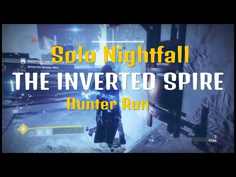 Solo Nightfall Inverted Spire (Hunter Run)