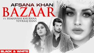 Bazaar(Official B&WVideo)  Afsana Khan Ft Himanshi Khurana   Yuvraj Hans   Gold Boy  New Song2020