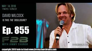 FADE TO BLACK Radio   Ep. 855 FADE to BLACK Jimmy Church w/ David Wilcock : Is This THE Disclosure?