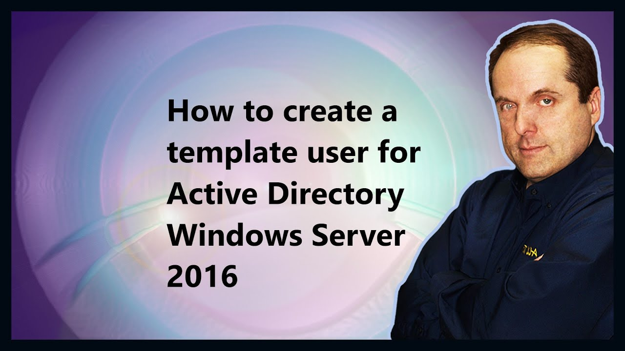 How to create a template user for Active Directory Windows