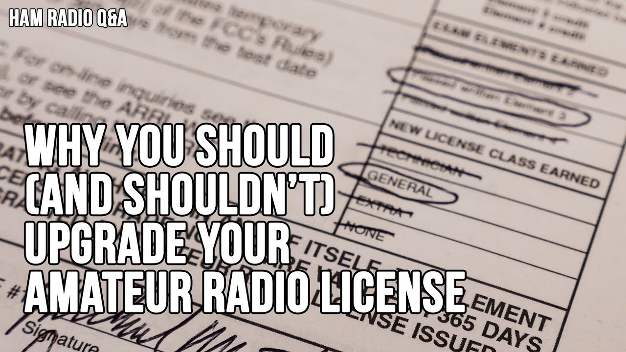 Why You Should (and shouldn't) Upgrade Your Amateur Radio License - Ham  Radio Q&A
