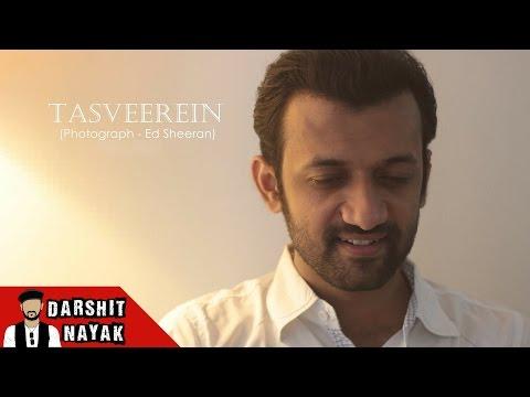 tasveeren-(photograph---ed-sheeran)-|-with-new-hindi-lyrics-|-darshit-nayak