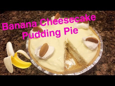 How to Make: Banana Cheesecake Pudding Pie