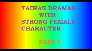 Video TAIWANESE DRAMAS WITH STRONG FEMALE CHARACTERS download MP3, 3GP, MP4, WEBM, AVI, FLV September 2018