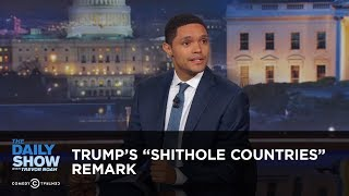 "Between The Scenes - Trump's ""Shithole Countries"" Remark: The Daily Show"