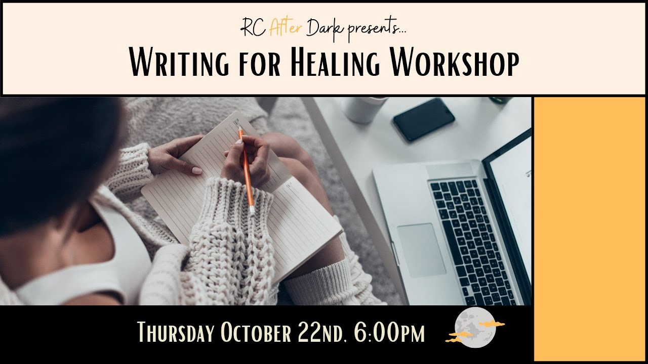 RC After Dark: Writing for Healing 10/22/20