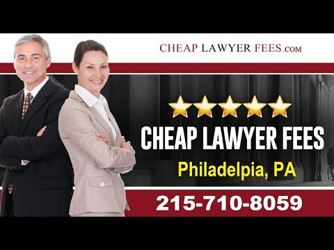 Cheap Lawyers Philadelphia PA | Cheap Lawyer Fees